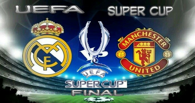 Real Madrid vs Manchester United – UEFA Super Cup - match preview and betting tips 08 Aug 2017